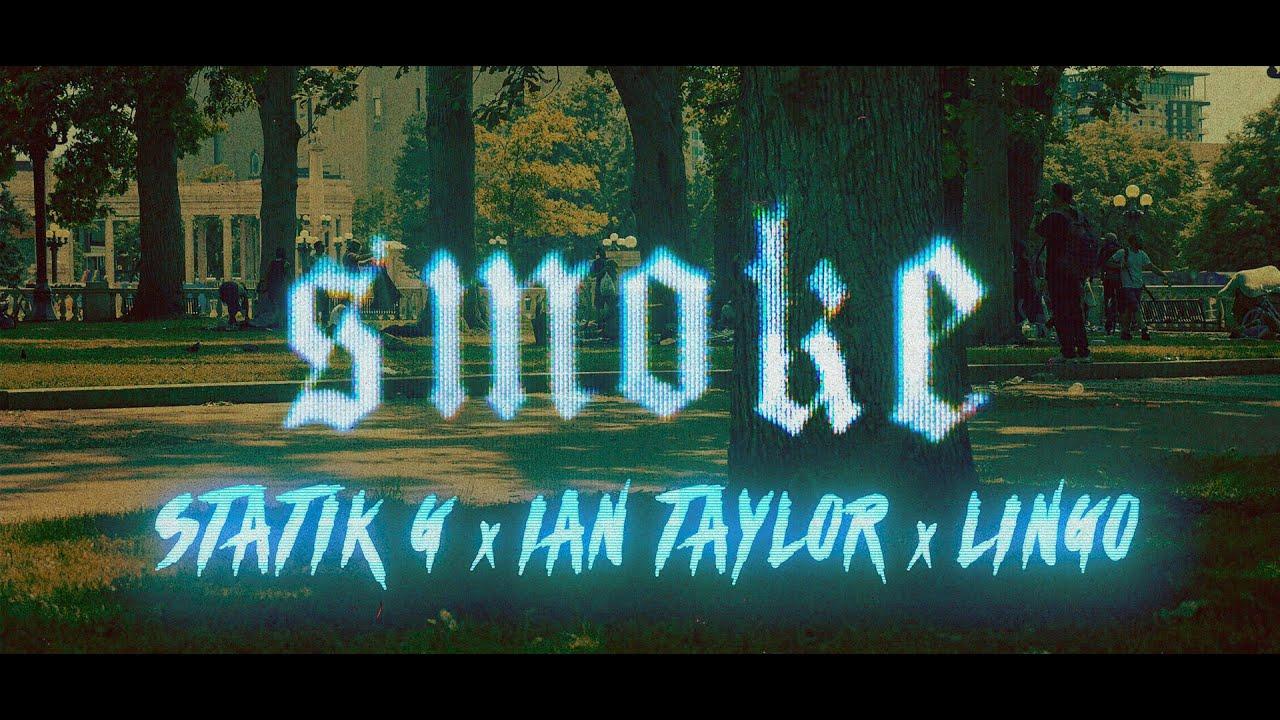 Statik G x Ian Taylor x Lingo   Smoke [Official Music Video]