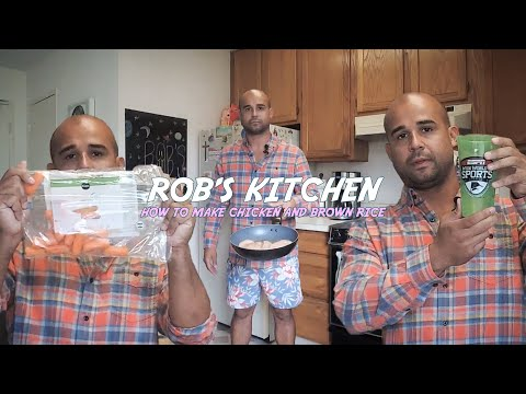 Rob's Kitchen - S1 E3  - How To Make Chicken and Brown Rice