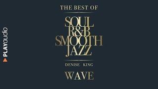 Baixar Wave - The Best Soul R&B Smooth Jazz - Denise King ft Daria Toffali - PLAYaudio