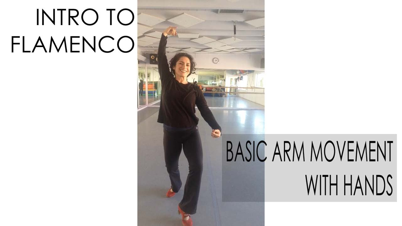 Flamenco Dance Lessons Intro To Flamenco Dance Basic Arm Movement