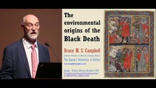 Bruce M.S.  Campbell – The Environmental Origins of the Black Death lecture