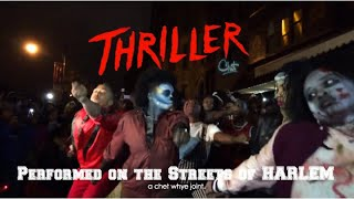 THRILLER! - A chet whye Joint – Flash Mob in Harlem Halloween 2014