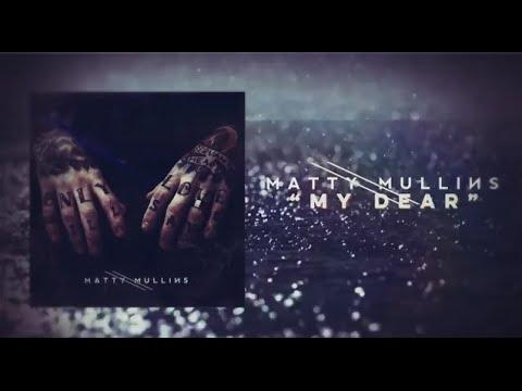 Matty Mullins - My Dear
