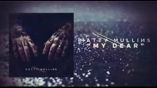 Watch Matty Mullins My Dear video
