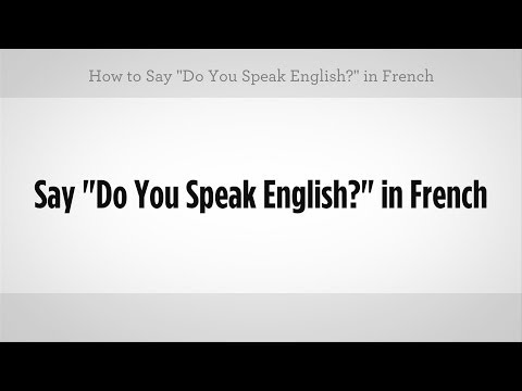 """Say """"Do You Speak English"""" in French 