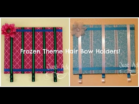 HOW TO: Make a Hair Bow Holder Frozen Theme by Just Add A Bow