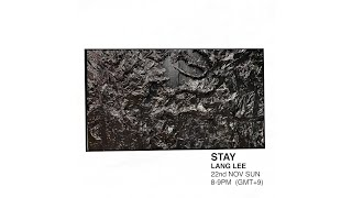 STAY - LANG LEE | ENTER STAY EXIT #livestream