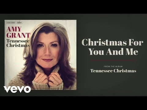 Amy Grant - Christmas For You And Me (Audio)