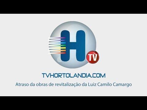 Assista: Atraso nas obras Luiz Camilo de Camargo