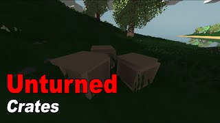 Unturned Crafting: Crates