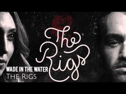 The Rigs - Wade In The Water (Audio)