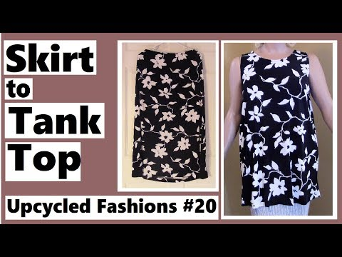 Skirt to Tank Top - Upcycled Fashions Ep. 20