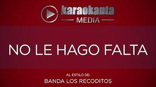 Karaokanta - Banda Los Recoditos - No le hago falta