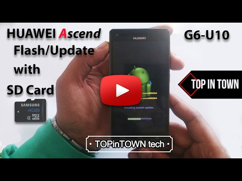 How To Flash / Update HUAWEI Ascend G6 U10 with sd card 2017 - YouTube