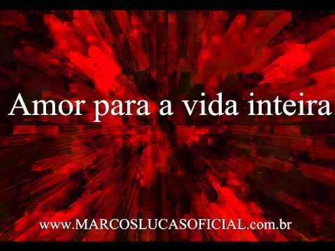 Download Amor para a vida inteira   Marcos Lucas   Musica nova  OFICIAL  Acstico