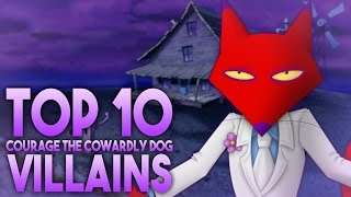 Top 10 Courage the Cowardly Dog Villains
