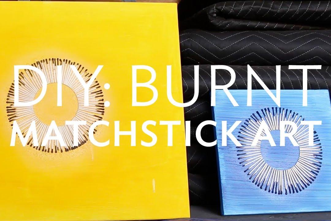 WIGW - DIY Burnt Match Stick Art! - YouTube