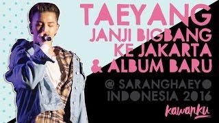 Taeyang - Album Baru BIGBANG & BIGBANG Akan Konser Lagi di Jakarta @ #SHI2016