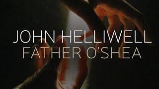 Father O'Shea  LIVE | John Helliwell