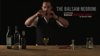 How To Make The Balsam Negroni - Featuring Balsam American Amaro