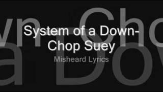 Chop Suey Misheard Lyrics