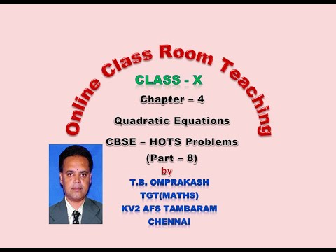 Download PART 8_CLASS 10TH_CHAPTER 4_QUADRATIC EQUATIONS_CBSE HOTS PROBLEMS