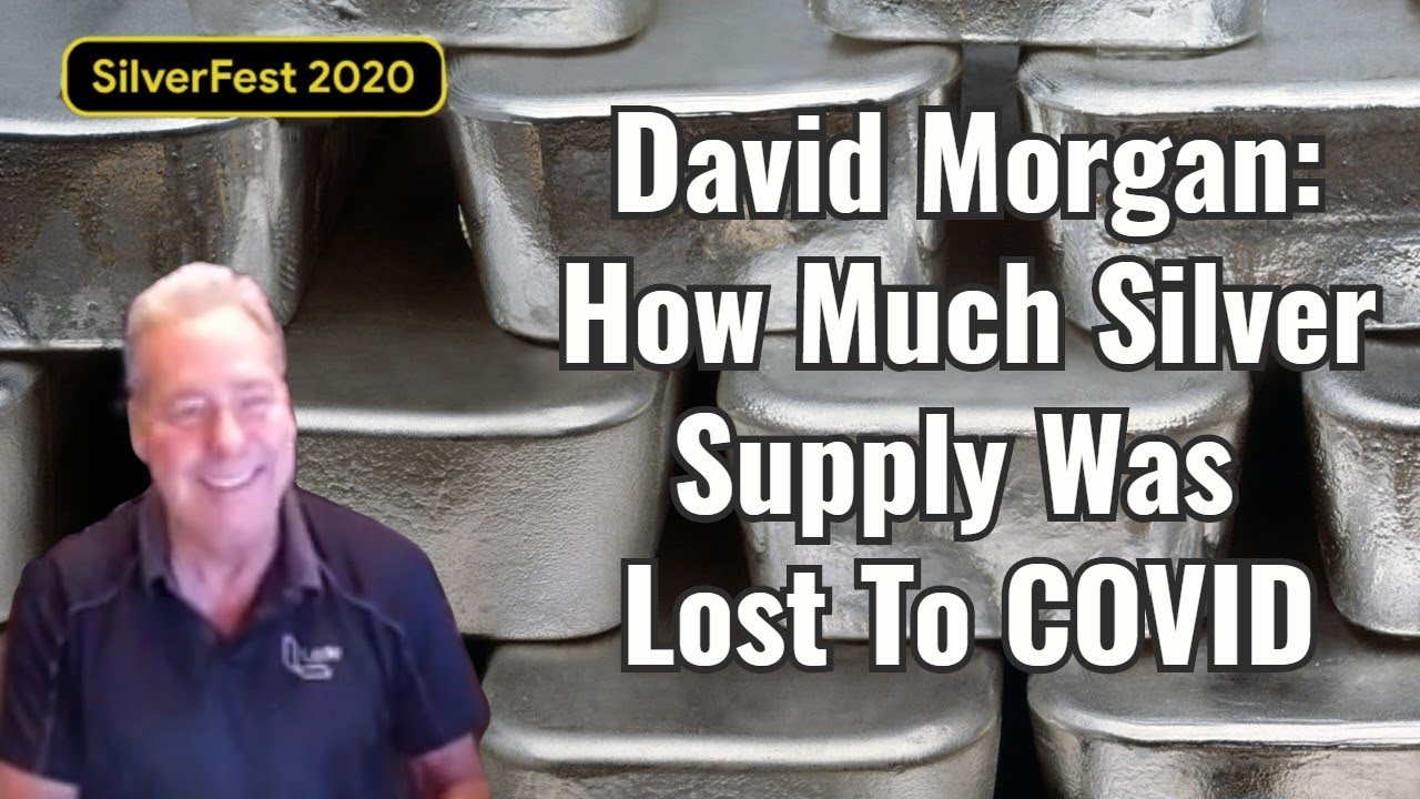 David Morgan: How Much Silver Supply Was Lost To COVID (From SilverFest 2020)