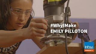 #WhyIMake | Emily Pilloton