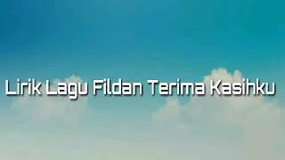 Download lagu Lirik Lagu Fildan Terima Kasihku by Ari Sanju MP3