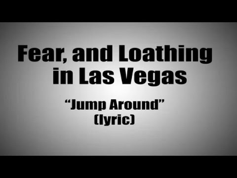 Fear, and Loathing in Las Vegas-Jump Around (Lyric)