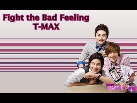Fight the Bad Feeling -  T-MAX  (Traducción en español)