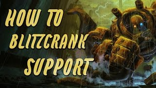 Season 6 League of Legends How To Play Blitzcrank Support Gameplay Guide