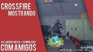 CrossFire: Mostrando KillMark nova + Download - Ft. Amigos