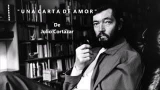 UNA CARTA DE AMOR - De Julio Cortázar - Voz Ricardo Vonte