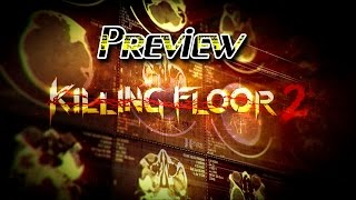 Killing Floor 2 Review - Early Access Graphics, Sound, Music, Voice, & Gameplay (Video Game Video Review)