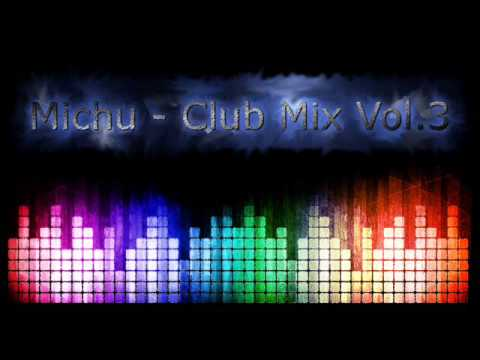 Michu - Club Mix Vol.3