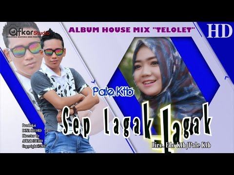 PALE KTB - SEP LAGAK LAGAK ( Album House Mix Telolet ) HD Video Quality 2017 - 동영상