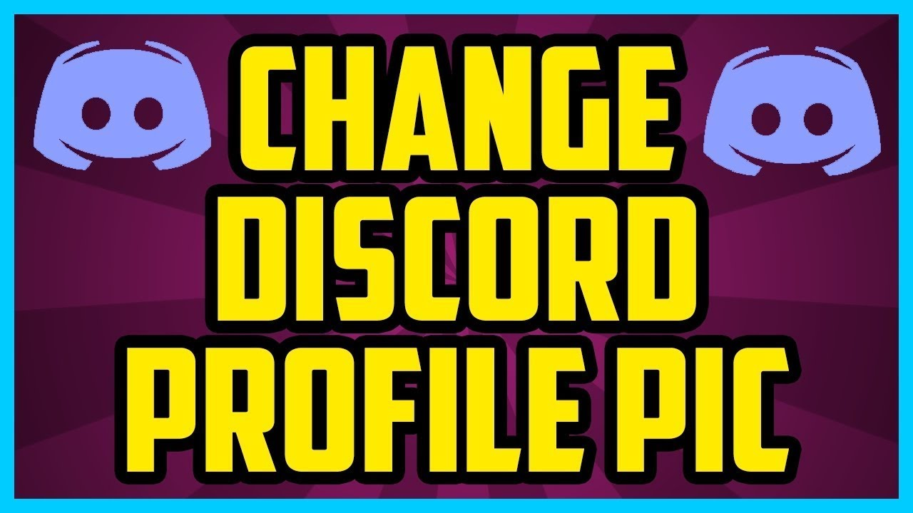 How To Change Your Profile Picture On Discord in 2018 (QUICK & EASY)