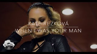 Kate Rezková - When I Was Your Man (cover song)