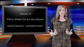 Singing Lessons - Lesson 3 (Warm-ups & Cool Downs)