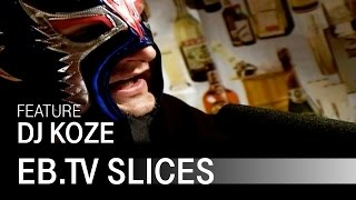 DJ KOZE (Slices Feature)