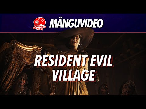 Resident Evil Village - ajuvaba tulistamine või hiiliv horror?