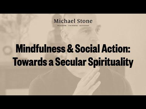 Mindfulness & Social Action: Towards a Secular Spirituality