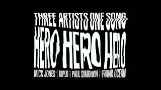 """Hero"" by Frank Ocean + Mick Jones + Paul Simonon + Diplo"