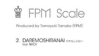 "FPM (Fantastic Plastic Machine) / DAREMOSHIRANAI feat. 環ROY (2013 """"Scale"""") iTunes | http://apple.co/1IpqGll mu-mo | http://bit.ly/1I1F1PD 1. GOD ONLY ..."