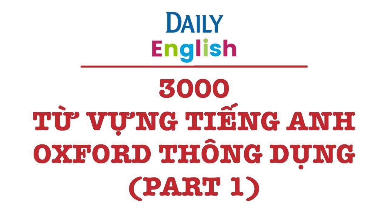 3000 Từ Vựng Tiếng Anh Oxford Thông Dụng Part 1