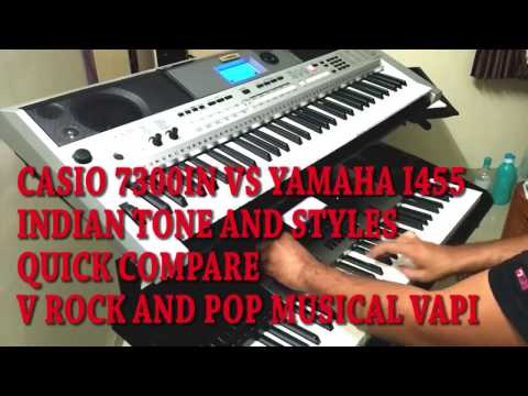 YAMAHA I455 VS CASIO 7300IN INDIAN AND ALL TONES
