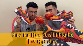 Nike Air Max 90 Día de los muertos - Review y Unboxing - 8 y 9