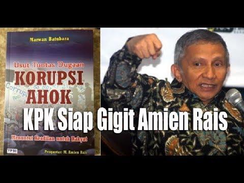 AKHIRNYA Buku 'Korupsi Ahok' Bumerang Bagi Amien Rais, KPK Siap Gigit Koruptor!
