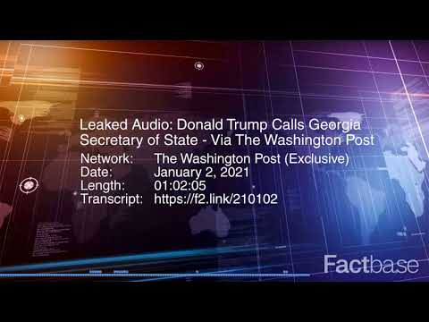 Leaked Remarks: Donald Trump Phones Georgia Secretary of State - January 2, 2021